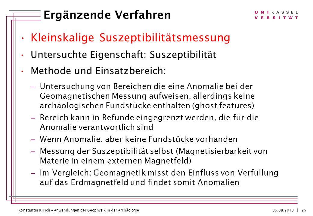Konstantin Kirsch – Anwendungen der Geophysik in der Archäologie 06.08.2013 | Kleinskalige Suszeptibilitätsmessung Untersuchte Eigenschaft: Suszeptibi