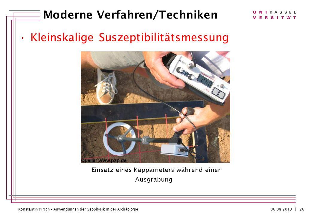 Konstantin Kirsch – Anwendungen der Geophysik in der Archäologie 06.08.2013 | Kleinskalige Suszeptibilitätsmessung Moderne Verfahren/Techniken 26 Eins