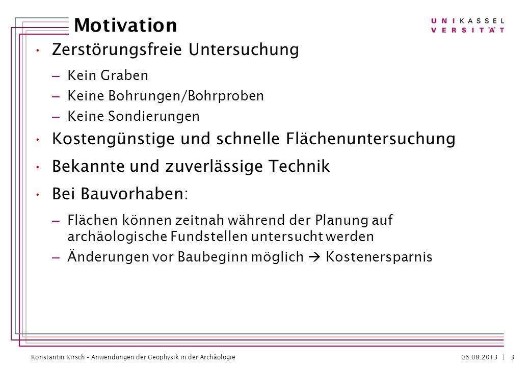 Konstantin Kirsch – Anwendungen der Geophysik in der Archäologie 06.08.2013 | Moderne Verfahren/Methoden 14