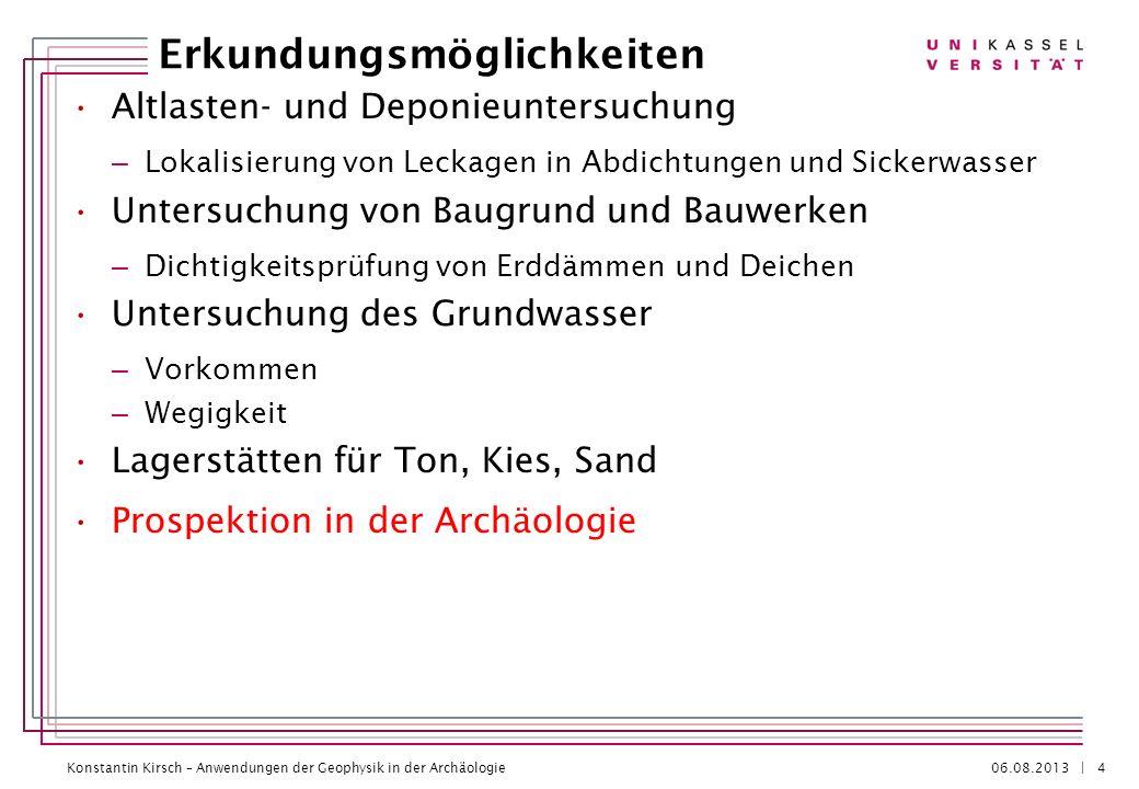 Konstantin Kirsch – Anwendungen der Geophysik in der Archäologie 06.08.2013 | Altlasten- und Deponieuntersuchung – Lokalisierung von Leckagen in Abdic