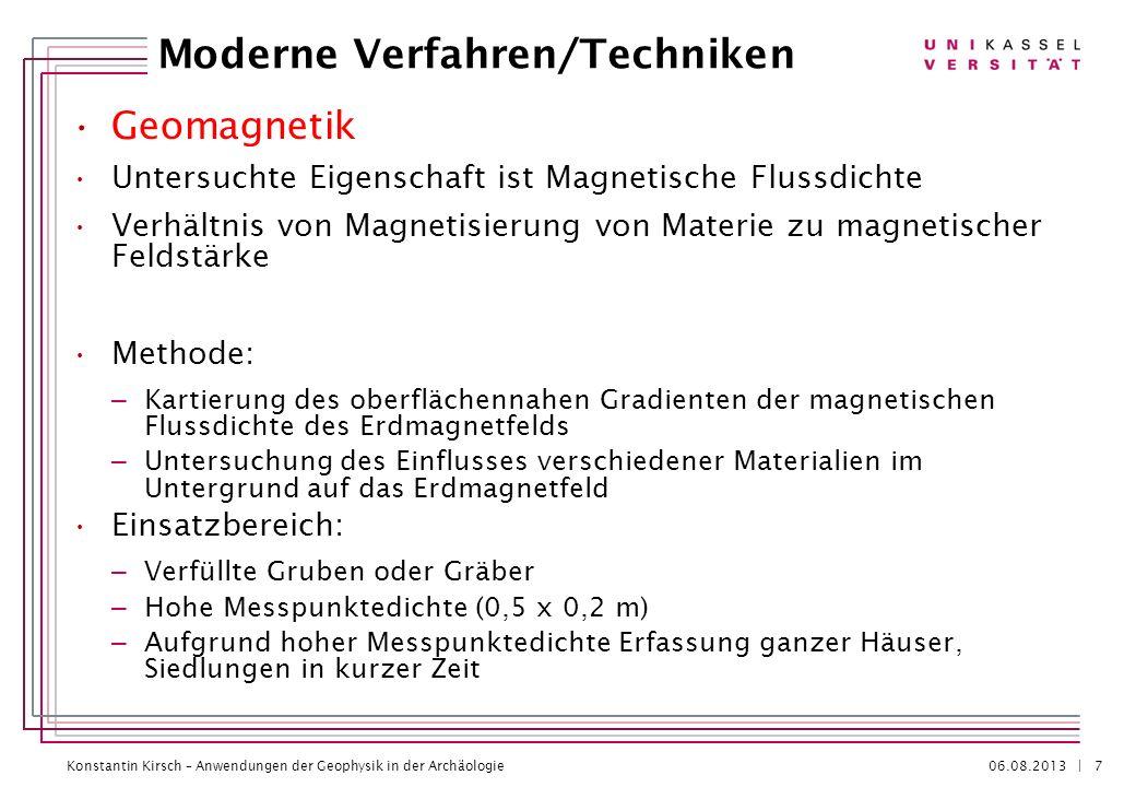 Konstantin Kirsch – Anwendungen der Geophysik in der Archäologie 06.08.2013 | Geomagnetik Untersuchte Eigenschaft ist Magnetische Flussdichte Verhältn