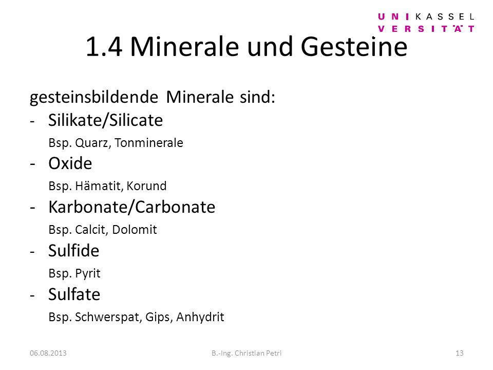 1.4 Minerale und Gesteine gesteinsbildende Minerale sind: - Silikate/Silicate Bsp.