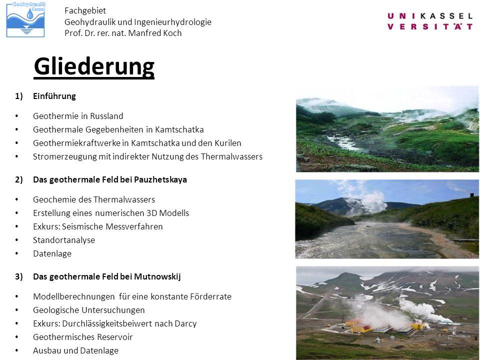 Gliederung Fachgebiet Geohydraulik und Ingenieurhydrologie Prof. Dr. rer. nat. Manfred Koch 1)Einführung Geothermie in Russland Geothermale Gegebenhei