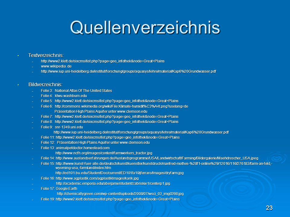 Quellenverzeichnis Textverzeichnis: Textverzeichnis: http://www2.klett.de/sixcms/list.php?page=geo_infothek&node=Great+Plains http://www2.klett.de/six