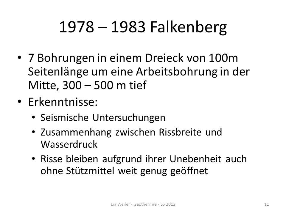 1978 – 1983 Falkenberg 7 Bohrungen in einem Dreieck von 100m Seitenlänge um eine Arbeitsbohrung in der Mitte, 300 – 500 m tief Erkenntnisse: Seismisch