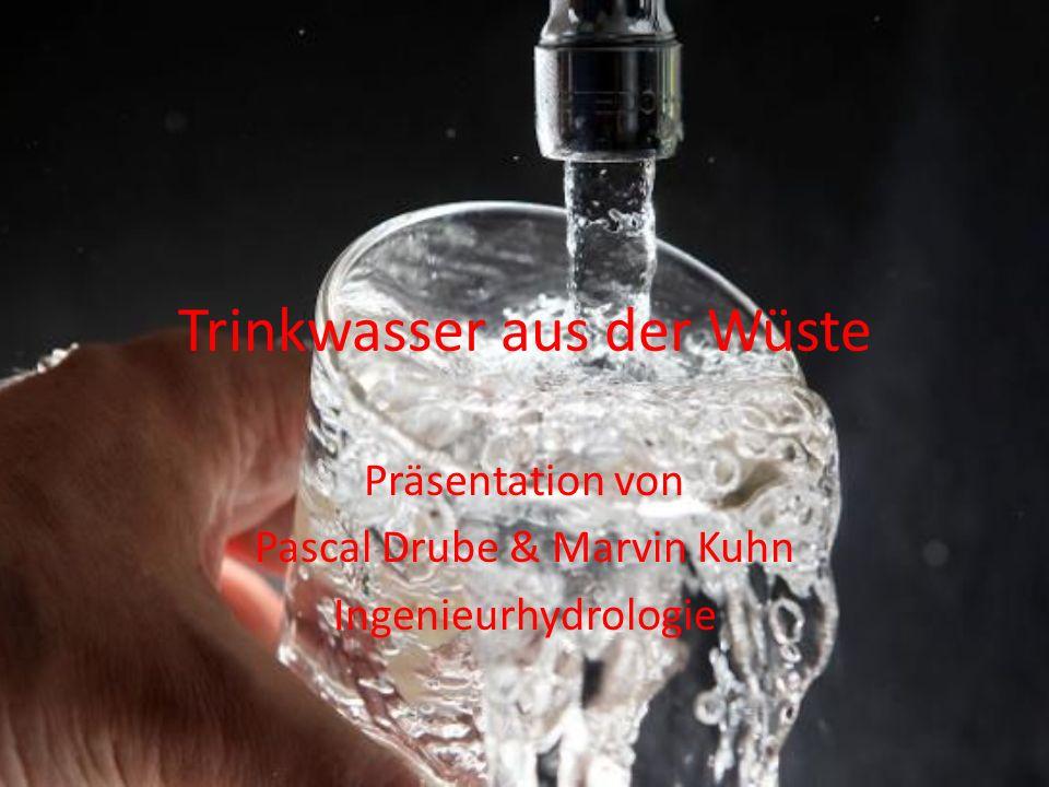 Einteilung Ausgangslage Trockenwüsten Trinkwasser Trinkwasserbedarf Meerwasserentsalzungsanlage (Abu Dhabi) Hygroskopische Salzsole Watercone-Prinzip Quellen