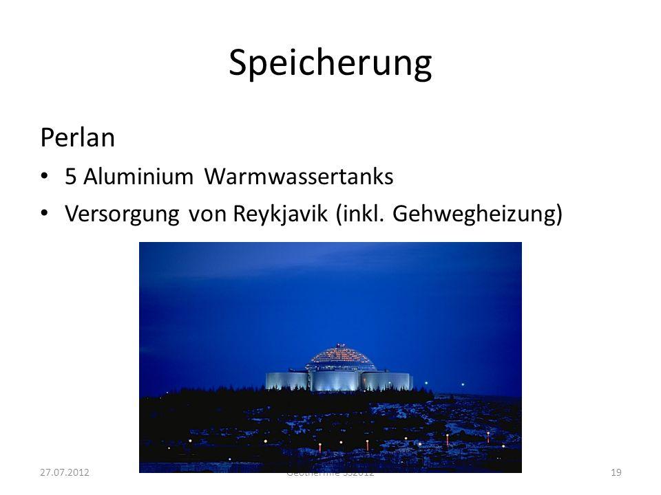 Speicherung Perlan 5 Aluminium Warmwassertanks Versorgung von Reykjavik (inkl. Gehwegheizung) 27.07.2012Geothermie SS201219