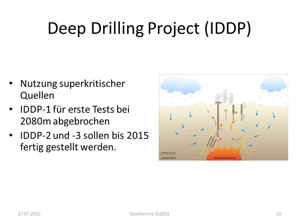 Deep Drilling Project (IDDP) Nutzung superkritischer Quellen IDDP-1 für erste Tests bei 2080m abgebrochen IDDP-2 und -3 sollen bis 2015 fertig gestell