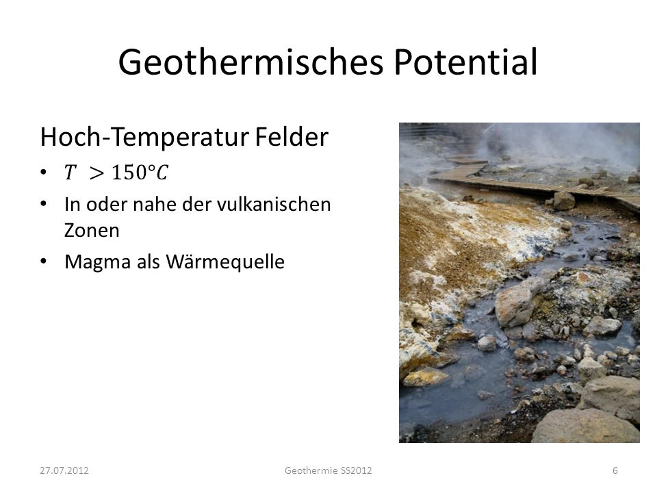 Geothermisches Potential 627.07.2012Geothermie SS2012