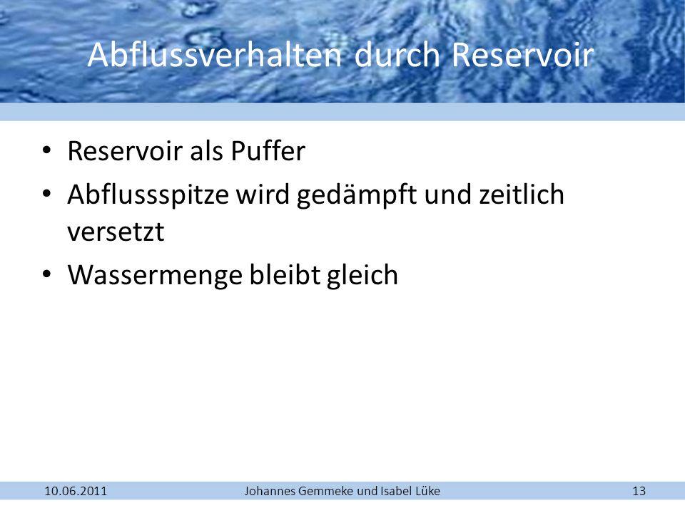 Johannes Gemmeke und Isabel Lüke10.06.201113 Reservoir als Puffer Abflussspitze wird gedämpft und zeitlich versetzt Wassermenge bleibt gleich Abflussv