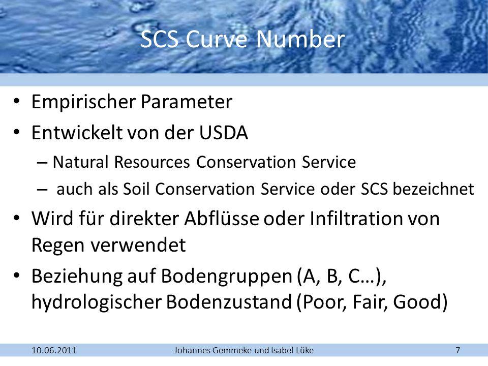 Johannes Gemmeke und Isabel Lüke10.06.20117 Empirischer Parameter Entwickelt von der USDA – Natural Resources Conservation Service – auch als Soil Con