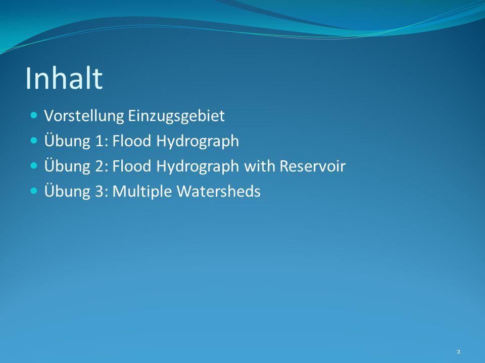 Inhalt Vorstellung Einzugsgebiet Übung 1: Flood Hydrograph Übung 2: Flood Hydrograph with Reservoir Übung 3: Multiple Watersheds 2