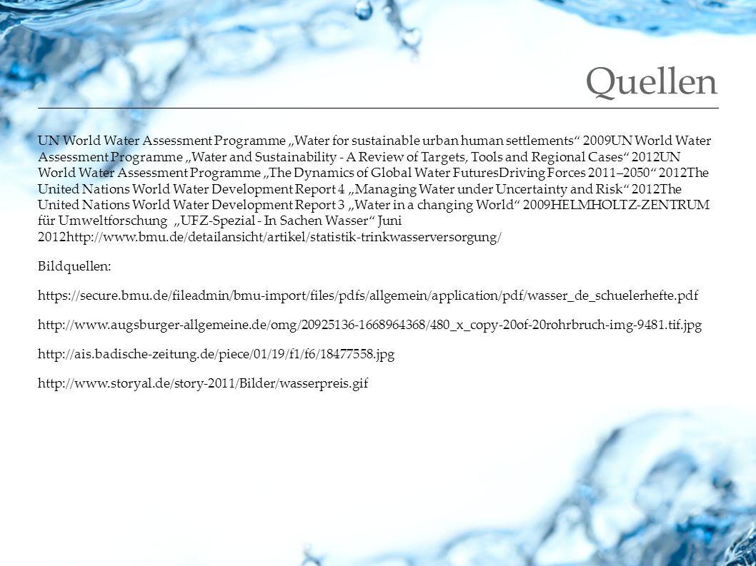 Quellen UN World Water Assessment Programme Water for sustainable urban human settlements 2009UN World Water Assessment Programme Water and Sustainabi