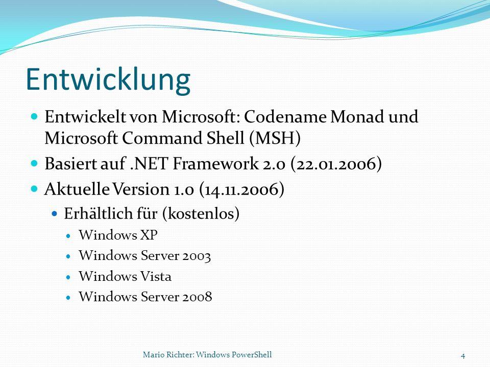 PowerShell Scripting Language Variablen $v = Beispiel <= String, automatisch [int]$i = 5 <= Integer, explizit angegeben Zahlen: [int], [long], [double], [decimal], [float], [single], [byte] Zeichen: [string], [char] Mario Richter: Windows PowerShell15
