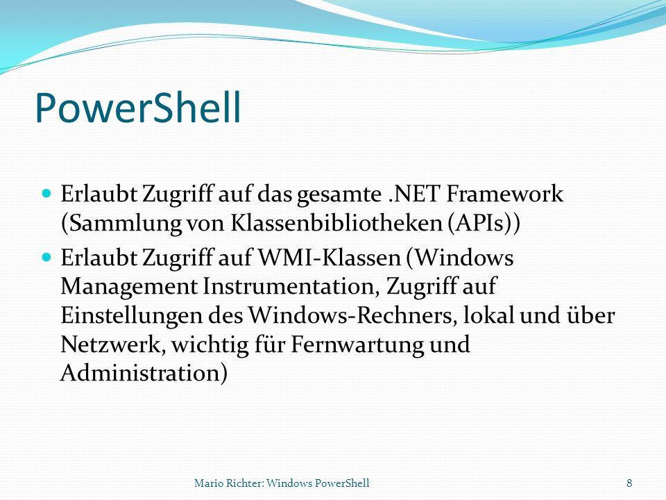 PowerShell Scripting Language Funktionen function name { param($parameter1, $parameter2, …) } Filter filter name { param($parameter1, $parameter2, …) } Funktionen und Filter unterscheiden sich bei der Pipeline-Verarbeitung Mario Richter: Windows PowerShell19