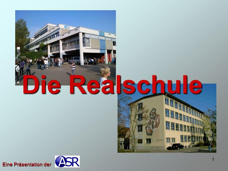 1 Die Realschule Eine Präsentation der