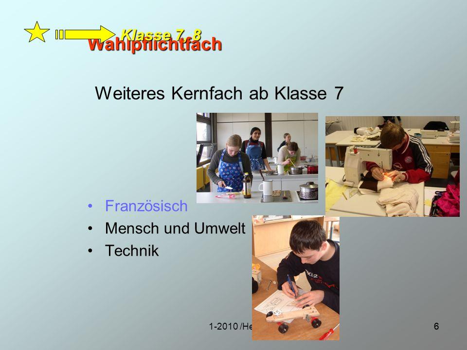 1-2010 /Heil77 TOP – SE, WVR Klasse 7, 8 Themenorientiertes Projekte SE: Soziales Engagement WVR: Wirtschaften, Verwalten und Recht GFS Klasse 8 Gleichwertige Feststellung von Schülerleistung