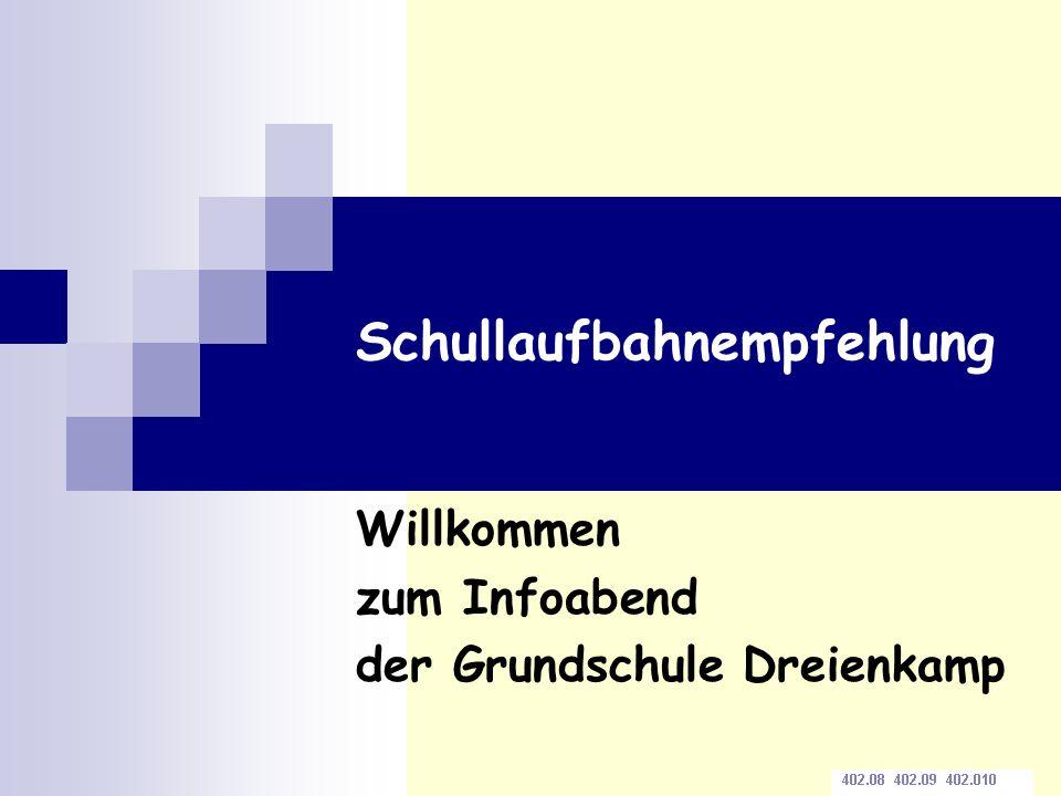 Schullaufbahnempfehlung Willkommen zum Infoabend der Grundschule Dreienkamp