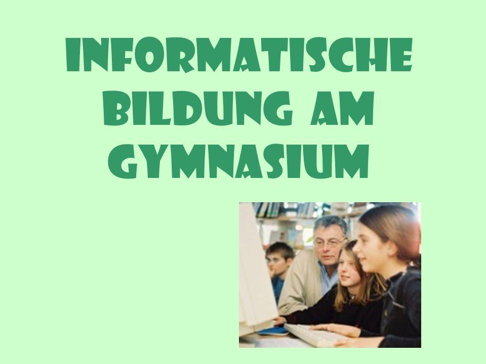 Informatische Bildung am Gymnasium