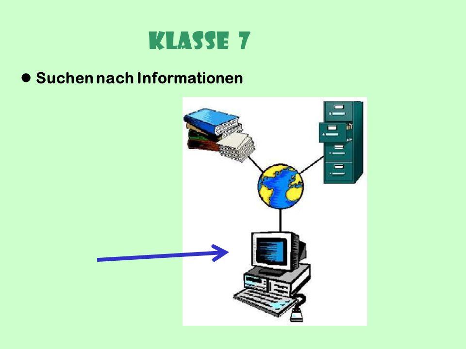 Klasse 7 Suchen nach Informationen