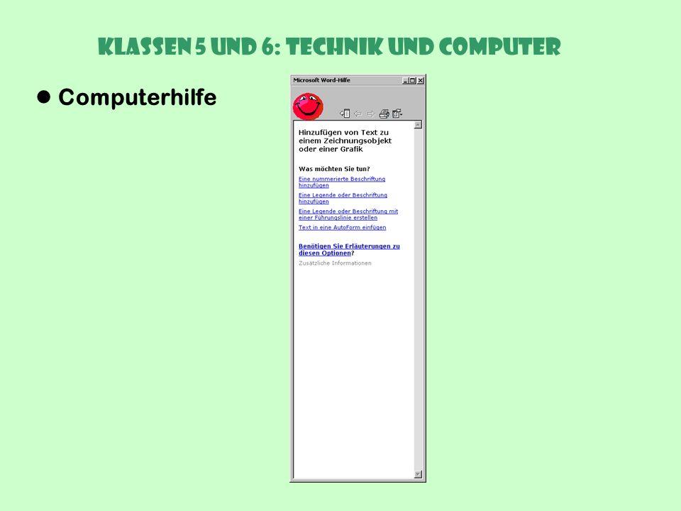Klassen 5 und 6: Technik und Computer Computerhilfe