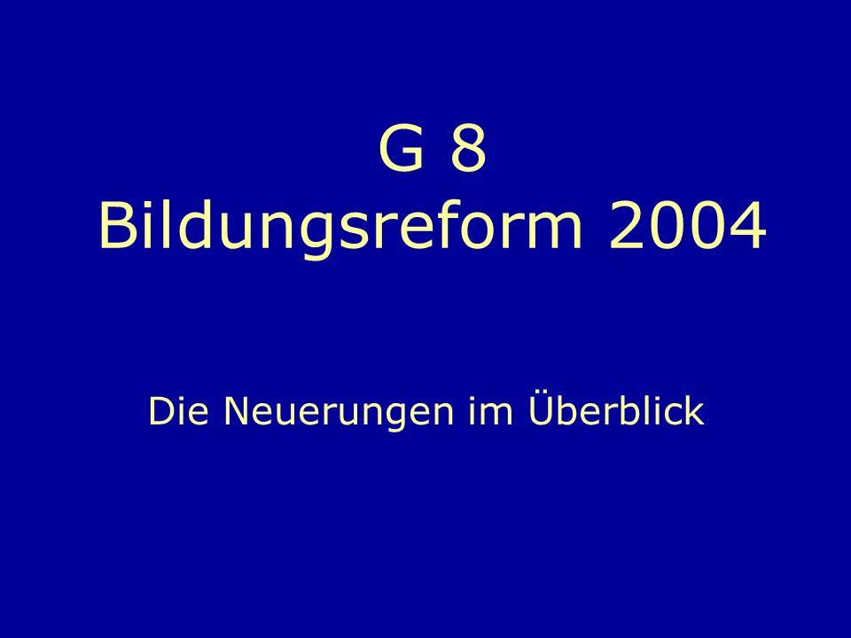G 8 Bildungsreform 2004 Die Neuerungen im Überblick