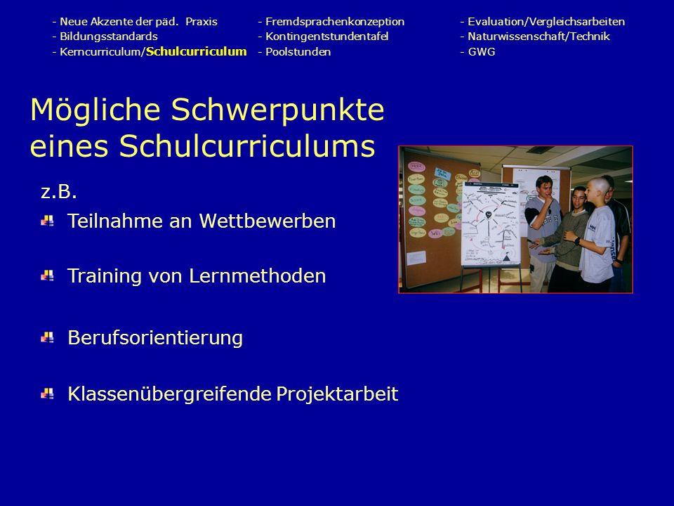 Mögliche Schwerpunkte eines Schulcurriculums - Neue Akzente der päd.