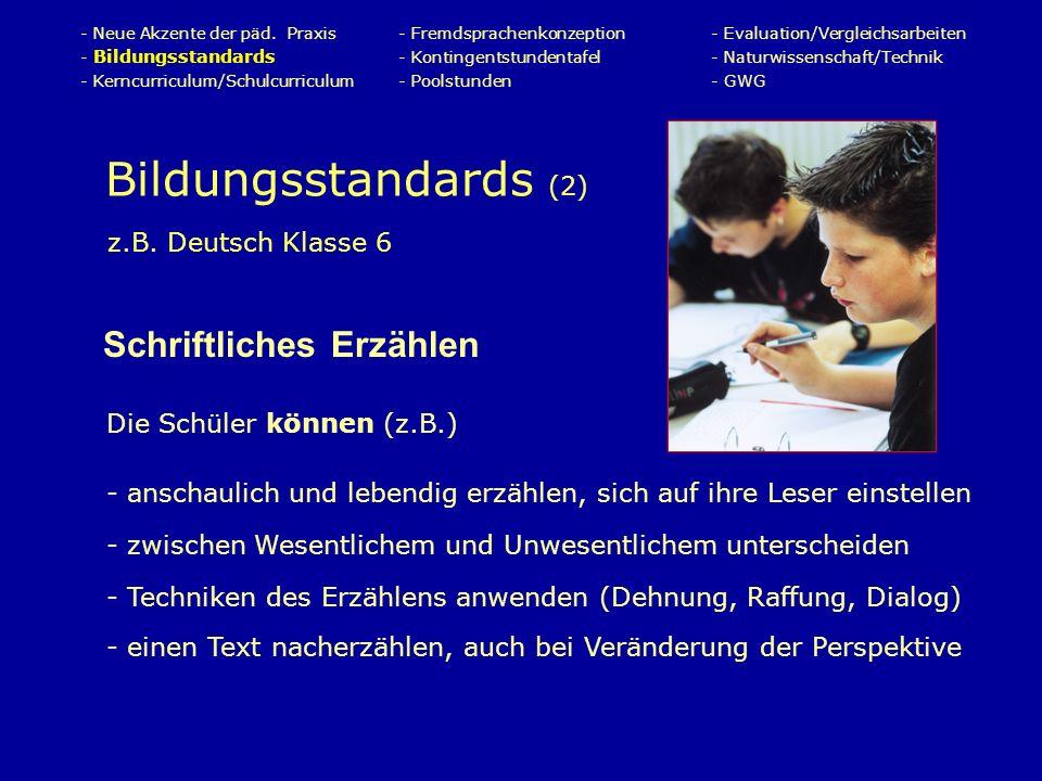Bildungsstandards (2) z.B.Deutsch Klasse 6 Schriftliches Erzählen - Neue Akzente der päd.
