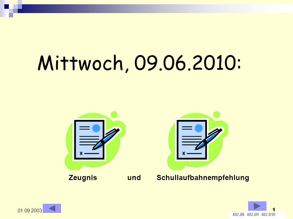 1 01.09.2003 Mittwoch, 09.06.2010: Zeugnis undSchullaufbahnempfehlung