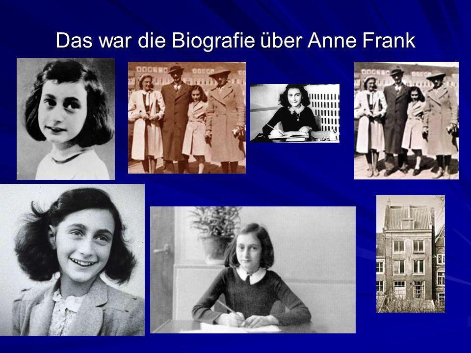 Das war die Biografie über Anne Frank