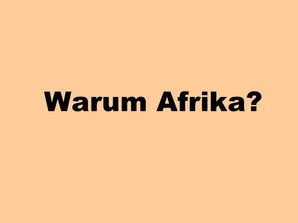 Warum Afrika?