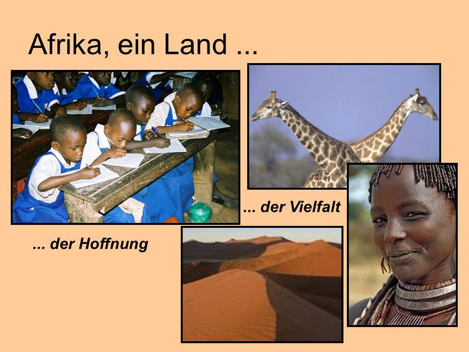 Afrika, ein Land...... der Hoffnung... der Vielfalt
