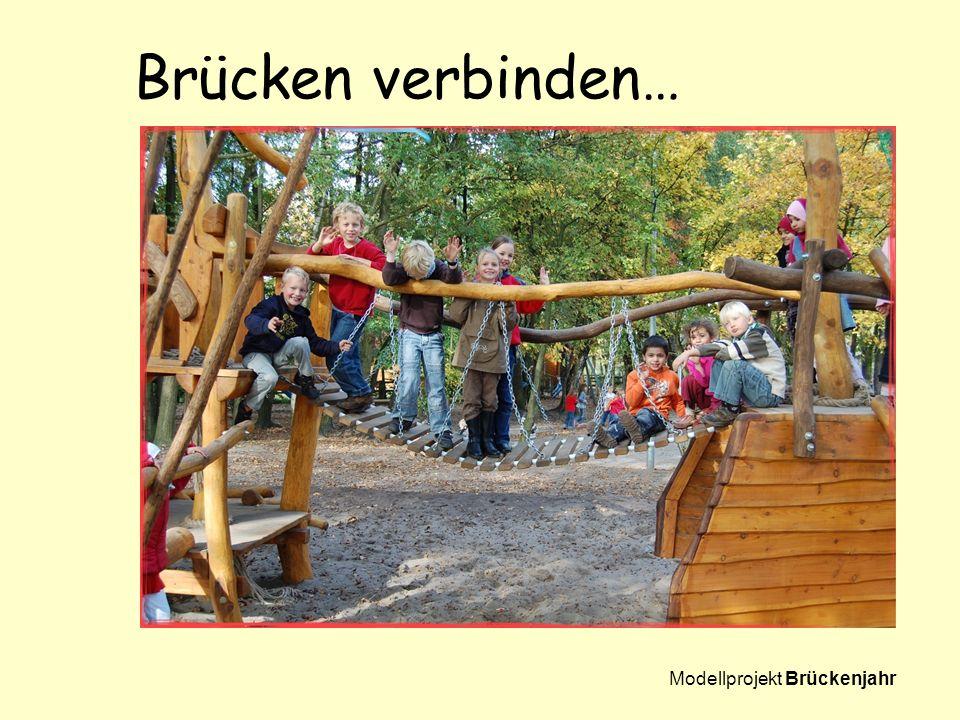 Brücken verbinden… Modellprojekt Brückenjahr