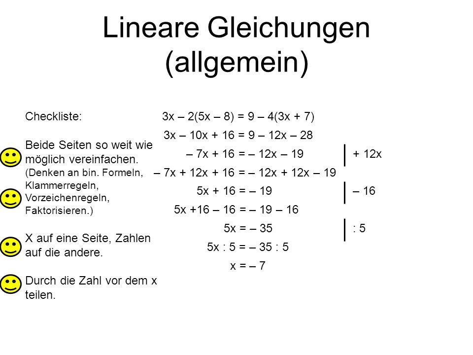 Lineare Gleichungen (allgemein) 3x – 2(5x – 8) = 9 – 4(3x + 7)Checkliste: Beide Seiten so weit wie möglich vereinfachen.
