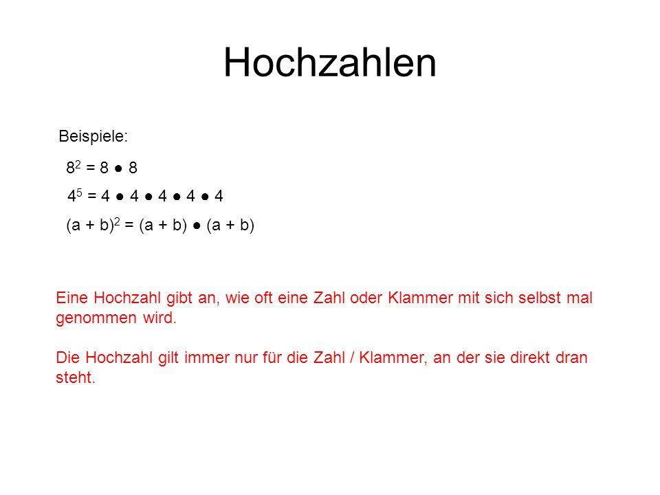 Hochzahlen Beispiele: Eine Hochzahl gibt an, wie oft eine Zahl oder Klammer mit sich selbst mal genommen wird. Die Hochzahl gilt immer nur für die Zah
