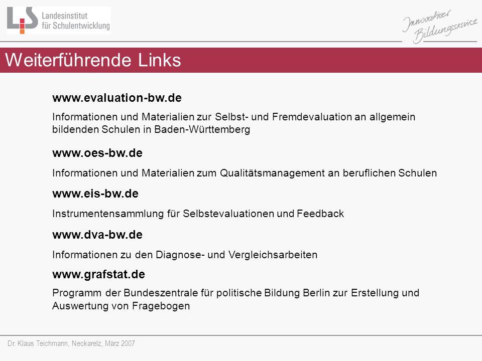 Weiterführende Links www.evaluation-bw.de Informationen und Materialien zur Selbst- und Fremdevaluation an allgemein bildenden Schulen in Baden-Württe