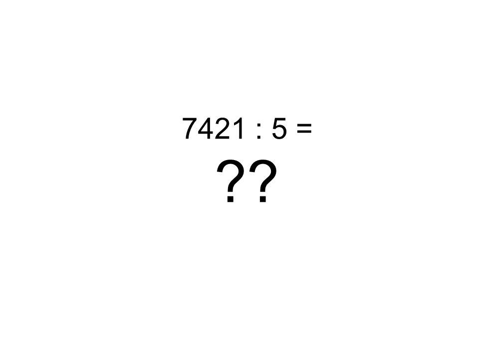 7421 : 5 = ??