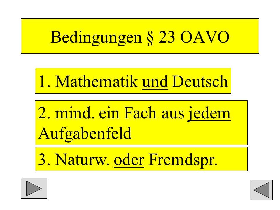 Bedingungen § 23 OAVO 1. Mathematik und Deutsch 2.