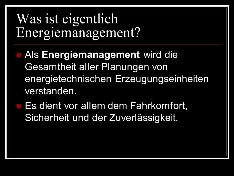 Was ist eigentlich Energiemanagement? Als Energiemanagement wird die Gesamtheit aller Planungen von energietechnischen Erzeugungseinheiten verstanden.