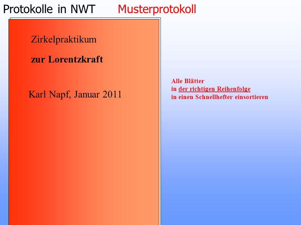Protokolle in NWT Musterprotokoll Station 2 Das Erdmagnetfeld 14. 1. 11 Karl Napf zus. mit Lisa Lausig b) Messung der Horizontalkomponente des Erdfeld