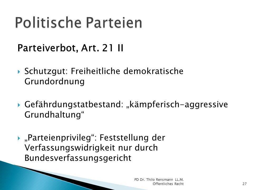 Parteiverbot, Art. 21 II Schutzgut: Freiheitliche demokratische Grundordnung Gefährdungstatbestand: kämpferisch-aggressive Grundhaltung Parteienprivil