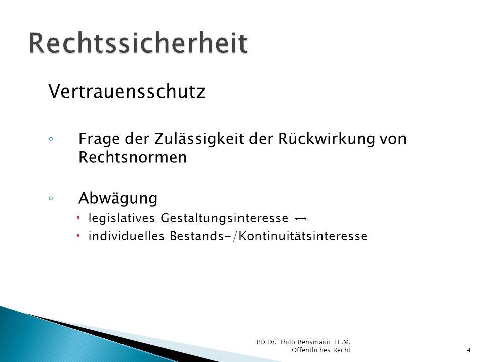 Vertrauensschutz Frage der Zulässigkeit der Rückwirkung von Rechtsnormen Abwägung legislatives Gestaltungsinteresse individuelles Bestands-/Kontinuitä