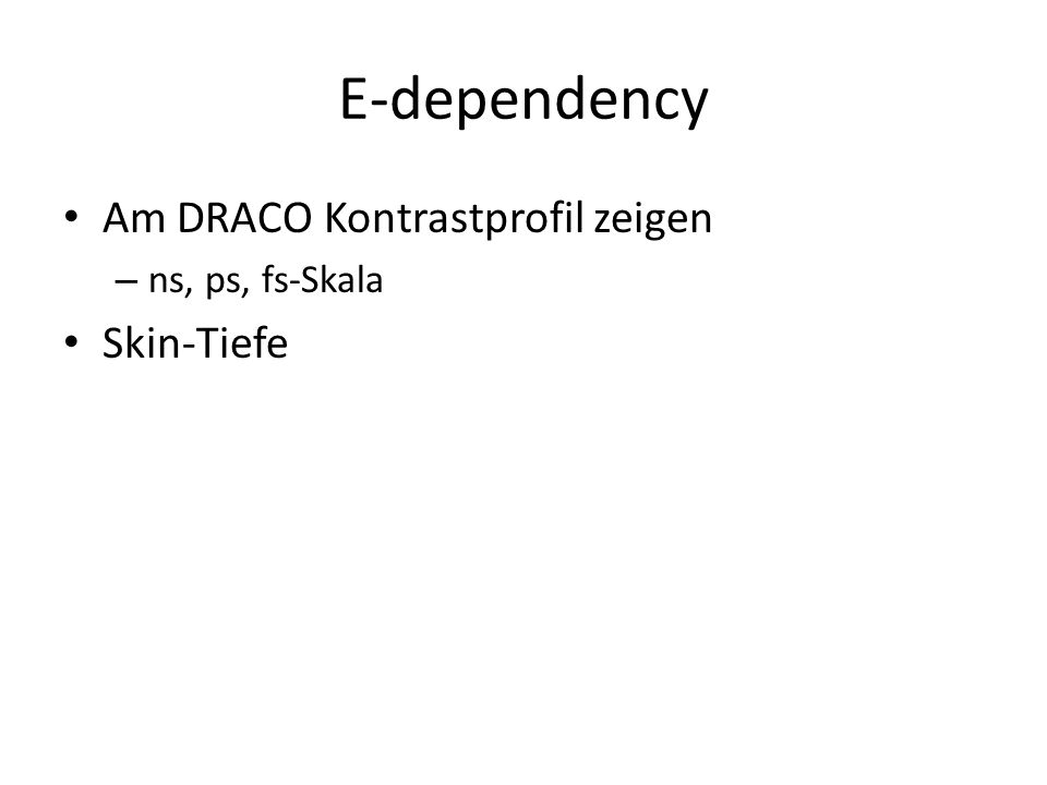 E-dependency Am DRACO Kontrastprofil zeigen – ns, ps, fs-Skala Skin-Tiefe