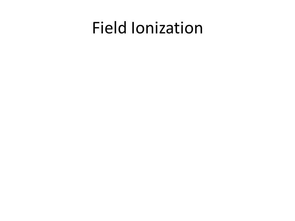 Field Ionization Models Most important point: – QUASI-STATIC potential ansatz – Leute, so wirds bisher gemacht, aber das gibt große Probleme!