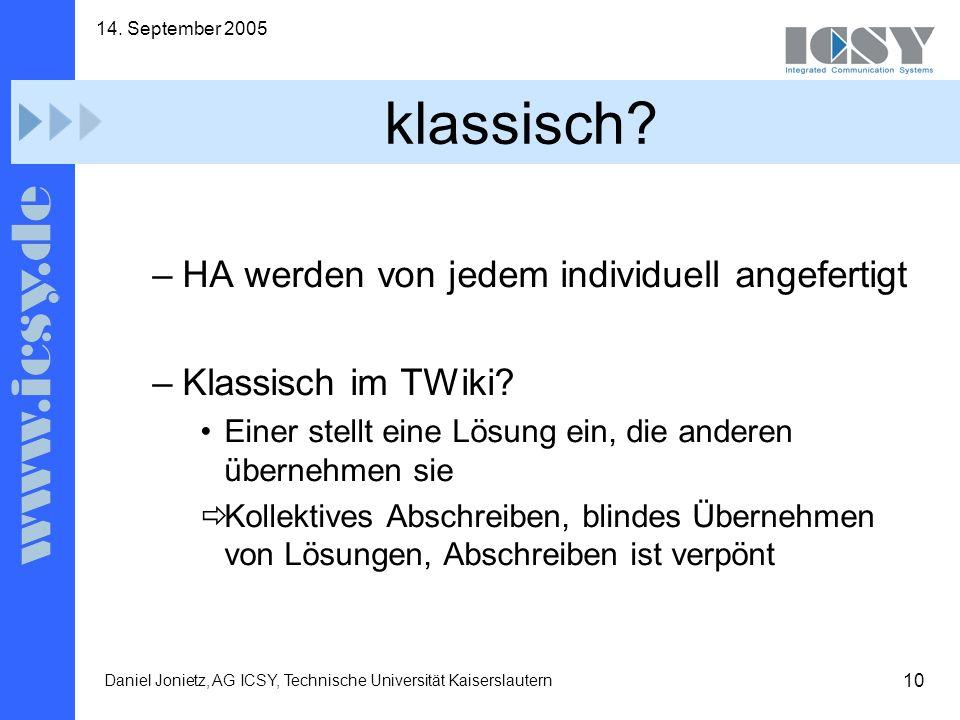 10 14. September 2005 Daniel Jonietz, AG ICSY, Technische Universität Kaiserslautern klassisch.