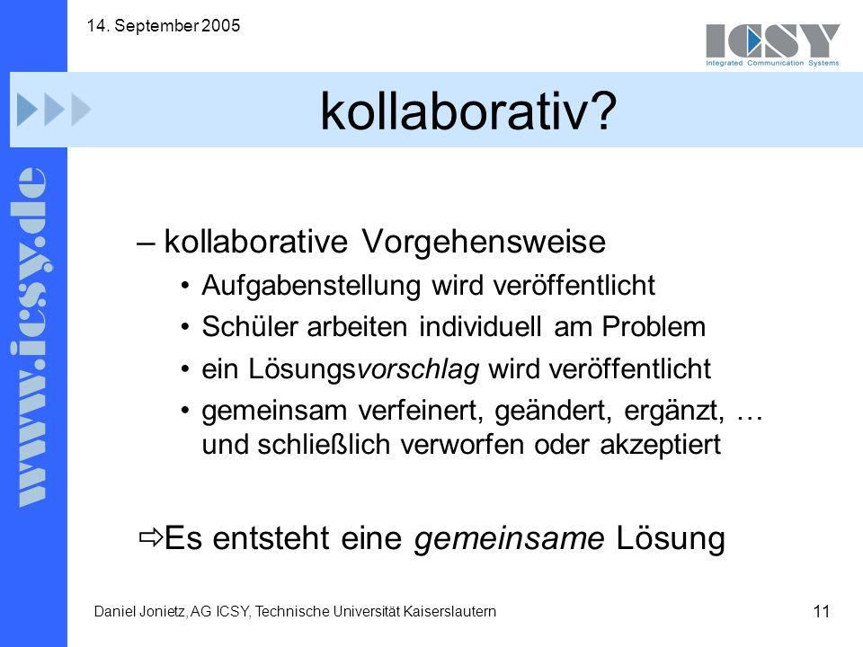 11 14. September 2005 Daniel Jonietz, AG ICSY, Technische Universität Kaiserslautern kollaborativ.