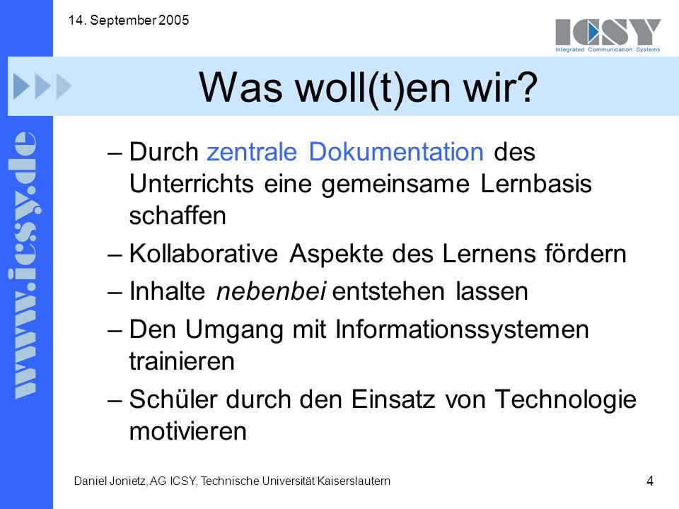 25 14. September 2005 Daniel Jonietz, AG ICSY, Technische Universität Kaiserslautern Fragen?