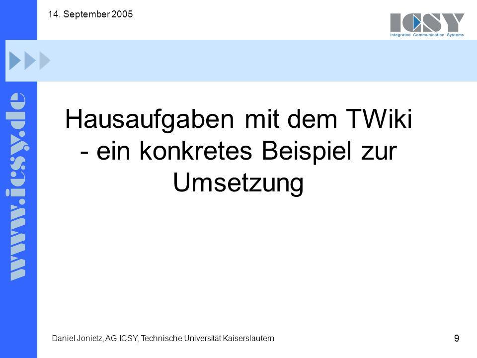 10 14.September 2005 Daniel Jonietz, AG ICSY, Technische Universität Kaiserslautern klassisch.