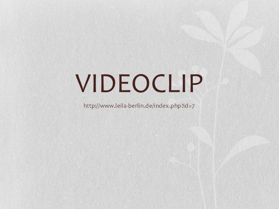 VIDEOCLIP http://www.leila-berlin.de/index.php?id=7
