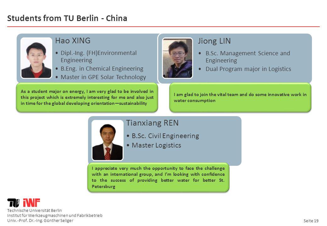 Technische Universität Berlin Institut für Werkzeugmaschinen und Fabrikbetrieb Univ.-Prof. Dr.-Ing. Günther Seliger Seite 19 Students from TU Berlin -